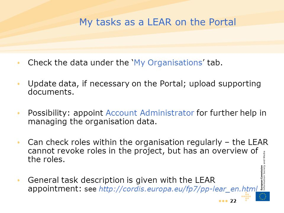 22 My tasks as a LEAR on the Portal Check the data under the My Organisations tab.