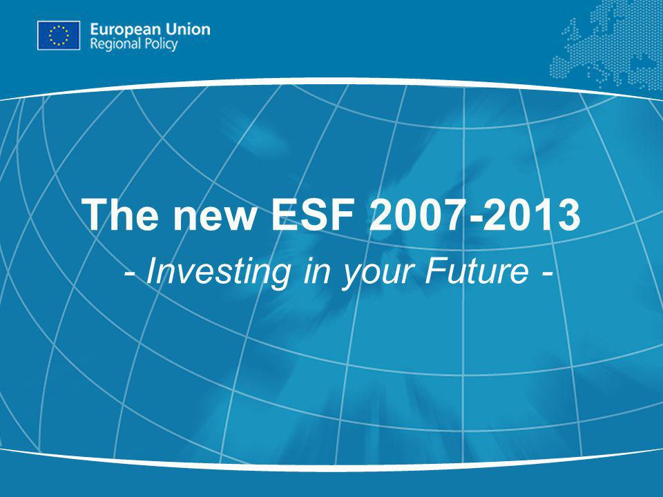 1 The new ESF Investing in your Future -
