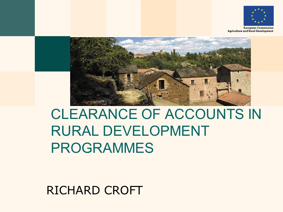 CLEARANCE OF ACCOUNTS IN RURAL DEVELOPMENT PROGRAMMES RICHARD CROFT