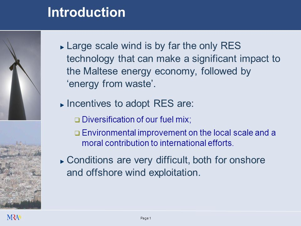 Establishing environmentally compatible wind energy potential in Europe - Malta Case Study - for: Malta Resources Authority by: Antoine Riolo Chief Executive Officer 9 th November 2006