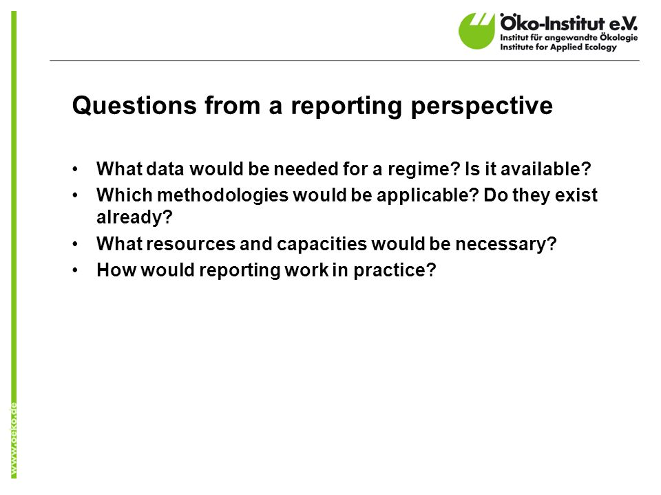 Questions from a reporting perspective What data would be needed for a regime.