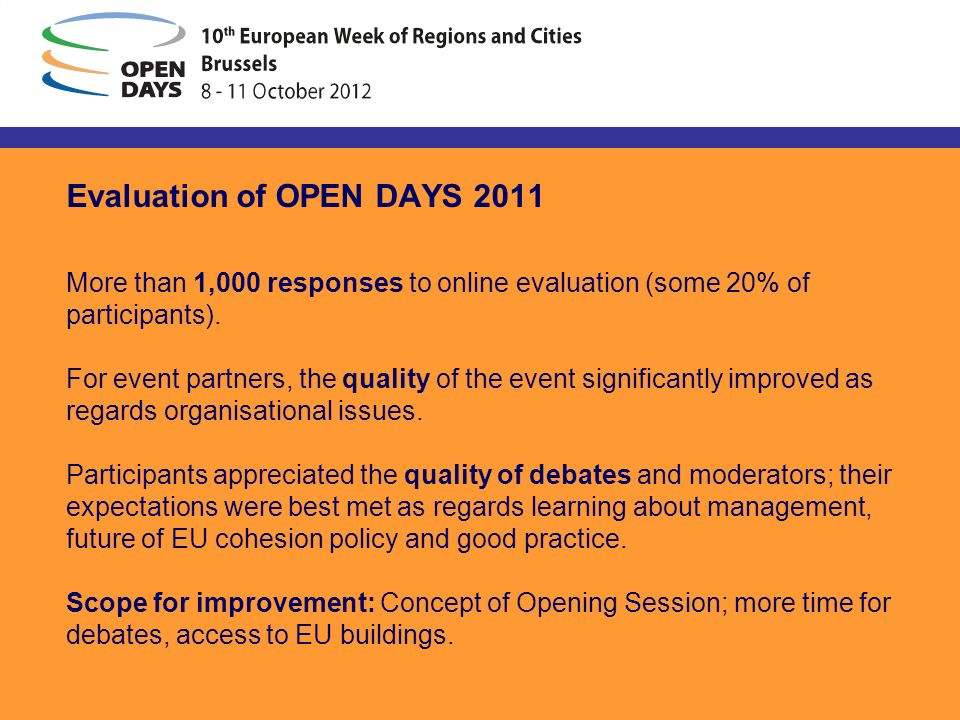 Evaluation of OPEN DAYS 2011 More than 1,000 responses to online evaluation (some 20% of participants).