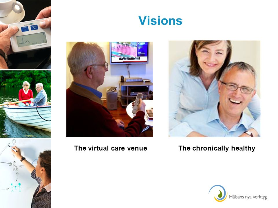 Visions The virtual care venueThe chronically healthy
