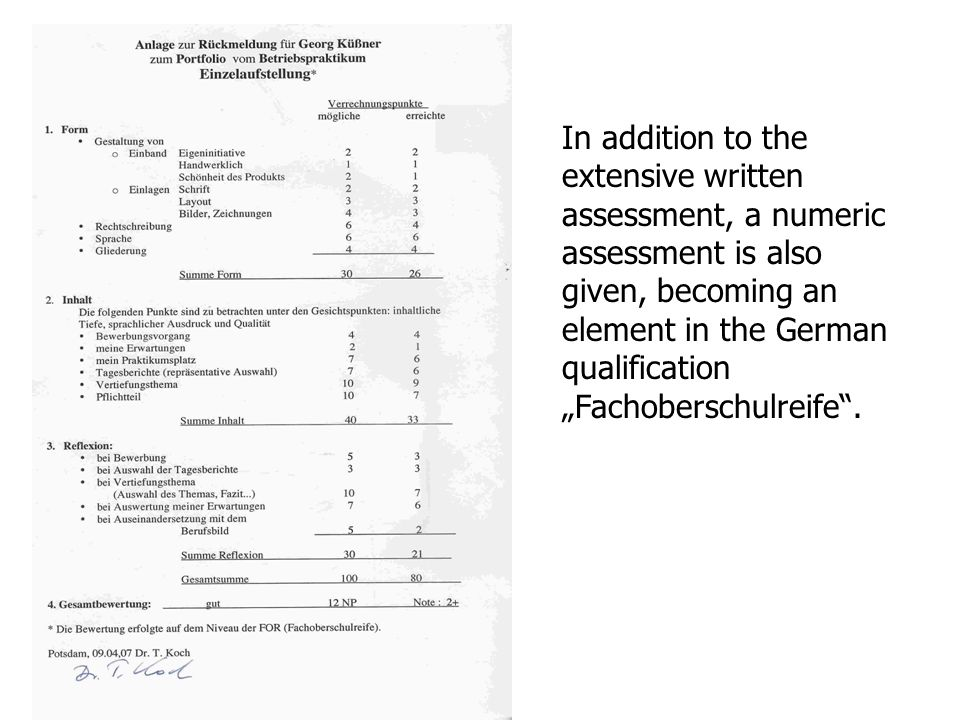 In addition to the extensive written assessment, a numeric assessment is also given, becoming an element in the German qualification Fachoberschulreife.