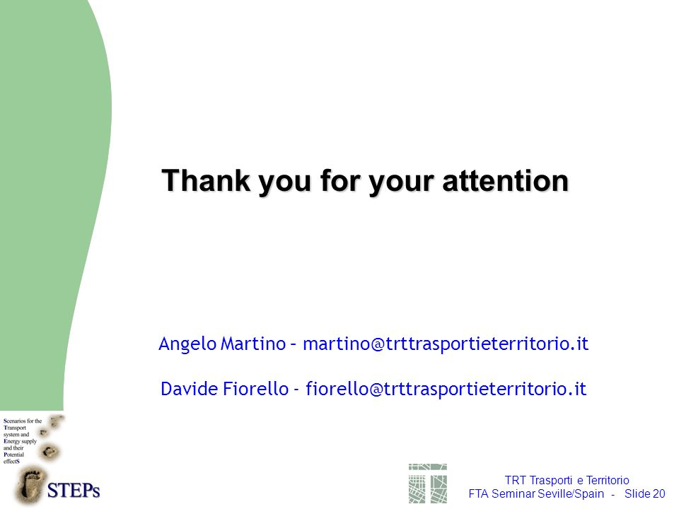 TRT Trasporti e Territorio FTA Seminar Seville/Spain - Slide 20 Thank you for your attention Angelo Martino – Davide Fiorello -