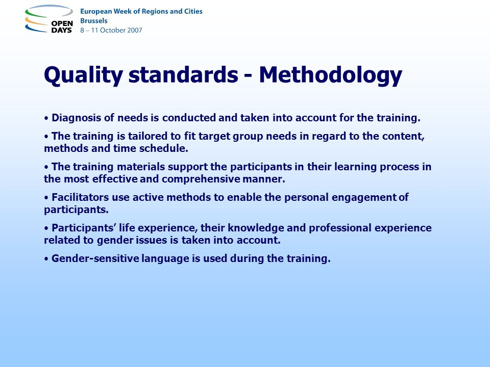 Quality standards - Methodology Diagnosis of needs is conducted and taken into account for the training.