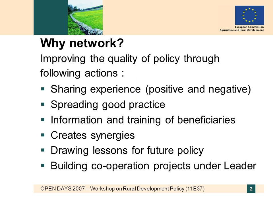 OPEN DAYS 2007 – Workshop on Rural Development Policy (11E37) 2 Why network.