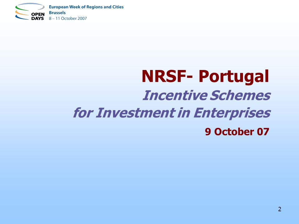 2 NRSF- Portugal Incentive Schemes for Investment in Enterprises 9 October 07
