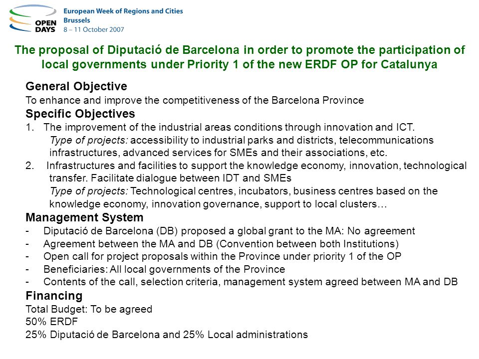 The proposal of Diputació de Barcelona in order to promote the participation of local governments under Priority 1 of the new ERDF OP for Catalunya General Objective To enhance and improve the competitiveness of the Barcelona Province Specific Objectives 1.The improvement of the industrial areas conditions through innovation and ICT.