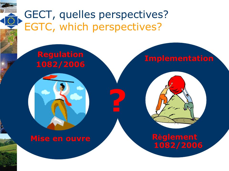 GECT, quelles perspectives. EGTC, which perspectives.