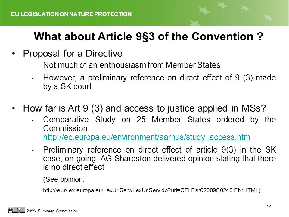 EU LEGISLATION ON NATURE PROTECTION 2011- European Commission 14 What about Article 9§3 of the Convention .