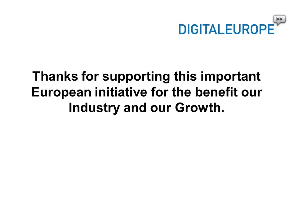 Thanks for supporting this important European initiative for the benefit our Industry and our Growth.