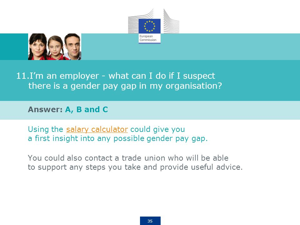 35 11.Im an employer - what can I do if I suspect there is a gender pay gap in my organisation.