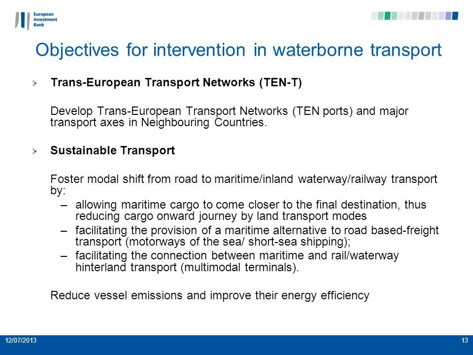 Trans-European Transport Networks (TEN-T) Develop Trans-European Transport Networks (TEN ports) and major transport axes in Neighbouring Countries.