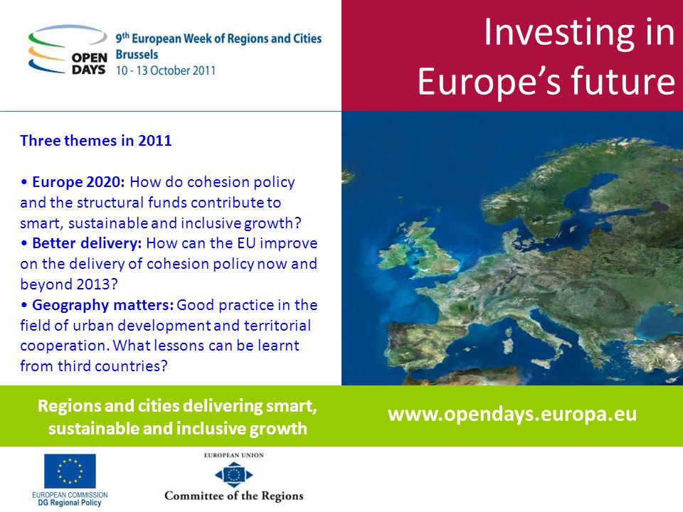 Investing in Europes future Three themes in 2011 Europe 2020: How do cohesion policy and the structural funds contribute to smart, sustainable and inclusive growth.