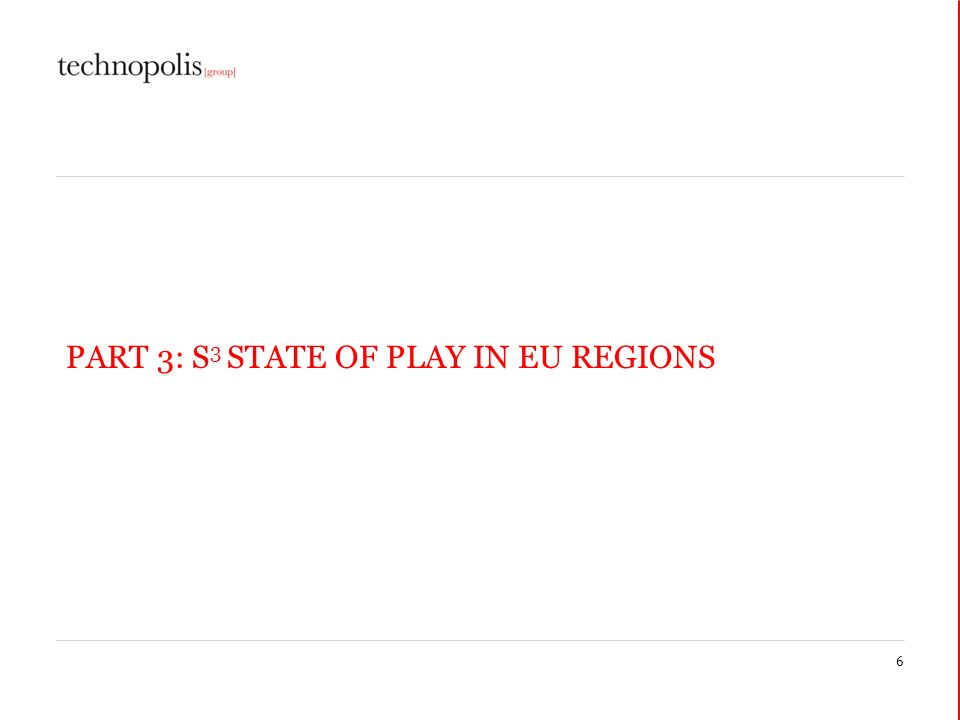 6 PART 3: S 3 STATE OF PLAY IN EU REGIONS
