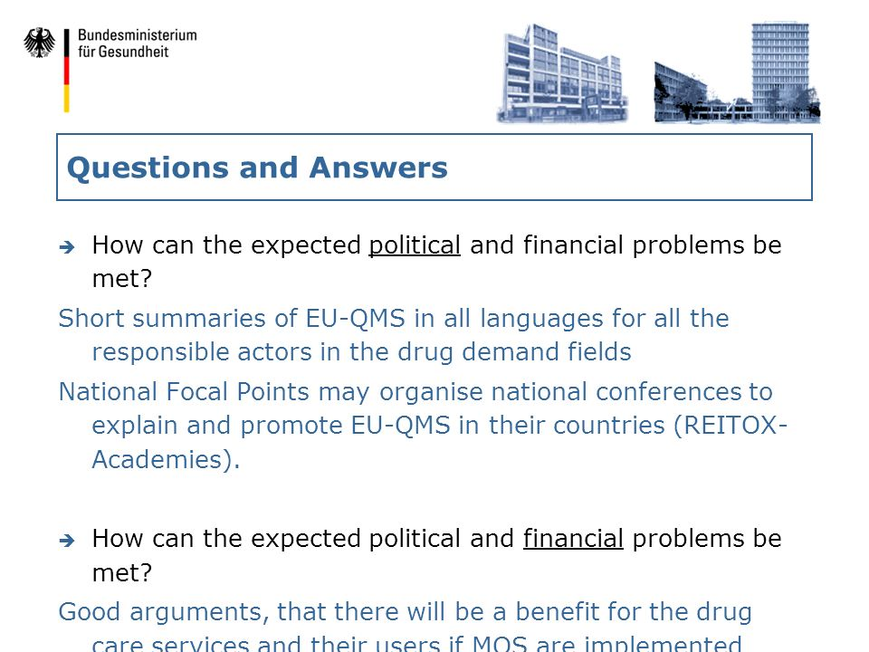 Questions and Answers è How can the expected political and financial problems be met.