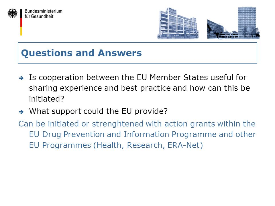 Questions and Answers è Is cooperation between the EU Member States useful for sharing experience and best practice and how can this be initiated.