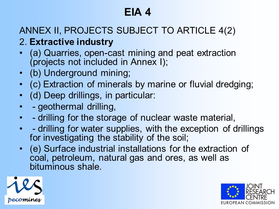 EIA 4 ANNEX II, PROJECTS SUBJECT TO ARTICLE 4(2) 2.