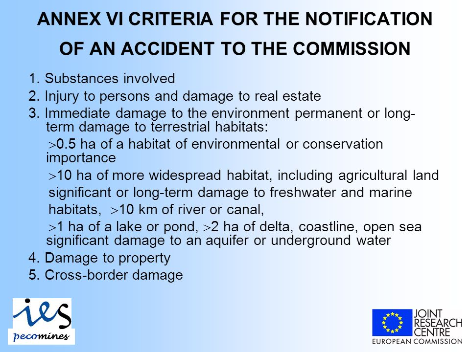 ANNEX VI CRITERIA FOR THE NOTIFICATION OF AN ACCIDENT TO THE COMMISSION 1.