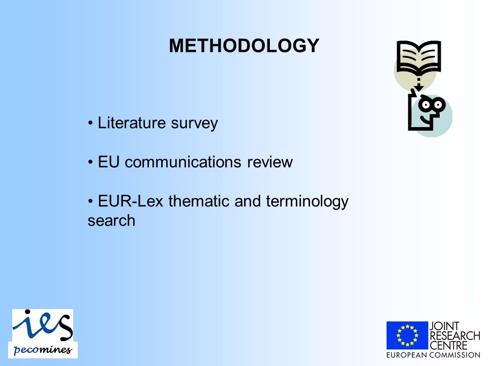 METHODOLOGY Literature survey EU communications review EUR-Lex thematic and terminology search pecomines