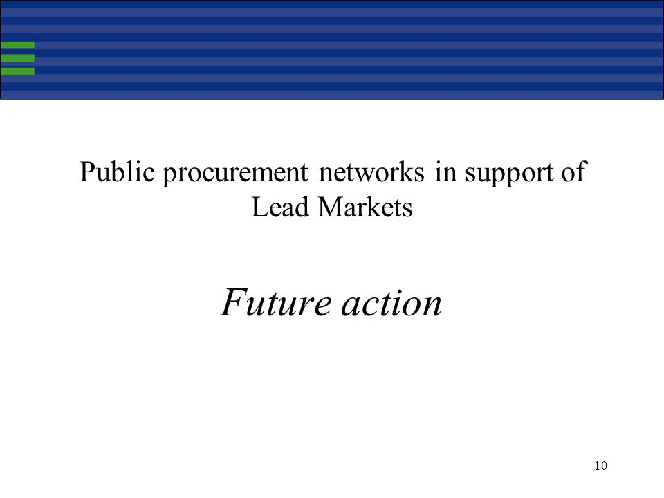 10 Public procurement networks in support of Lead Markets Future action