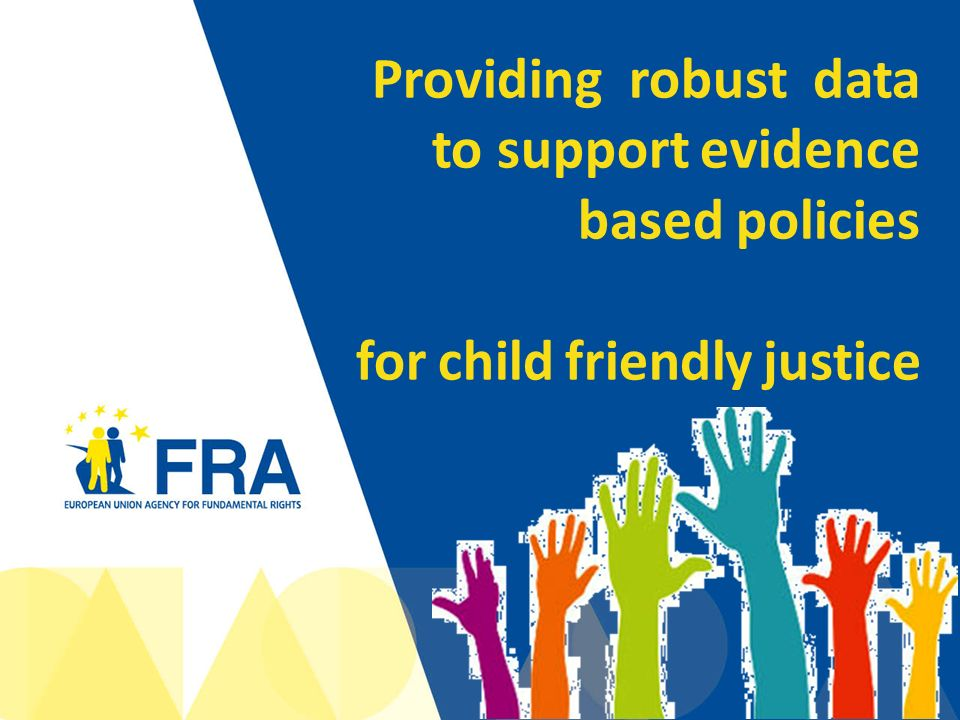 1 Providing robust data to support evidence based policies for child friendly justice