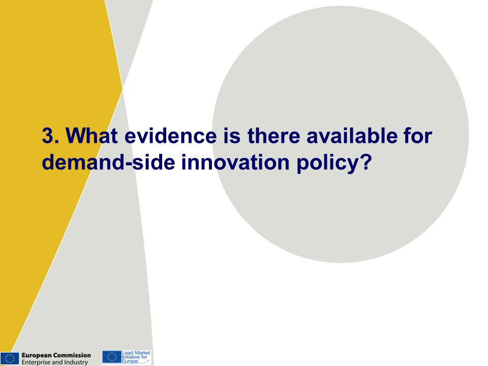 3. What evidence is there available for demand-side innovation policy