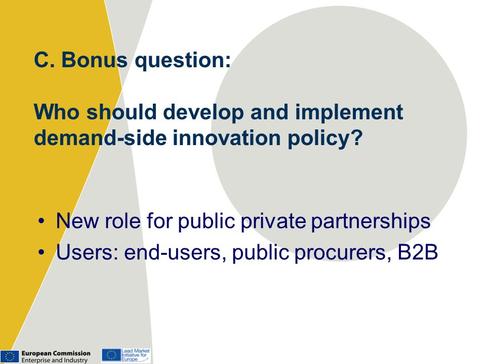 C. Bonus question: Who should develop and implement demand-side innovation policy.