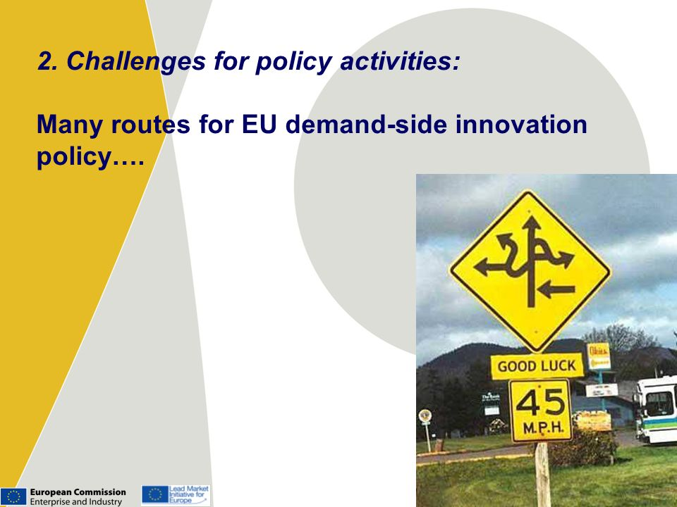 2. Challenges for policy activities: Many routes for EU demand-side innovation policy….