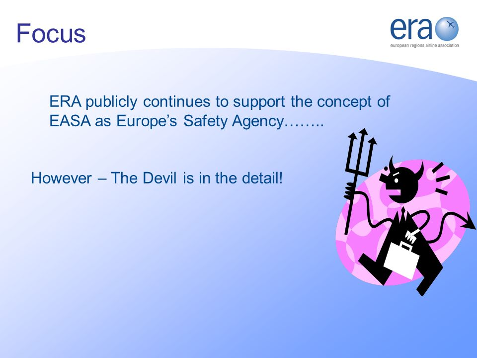 ERA publicly continues to support the concept of EASA as Europes Safety Agency……..