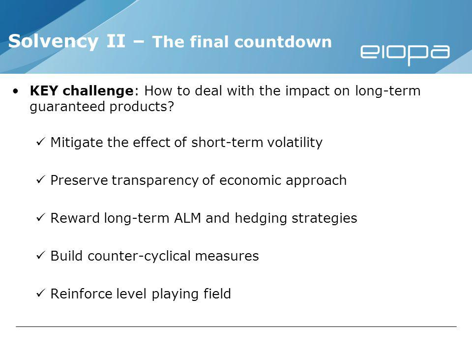 KEY challenge: How to deal with the impact on long-term guaranteed products.