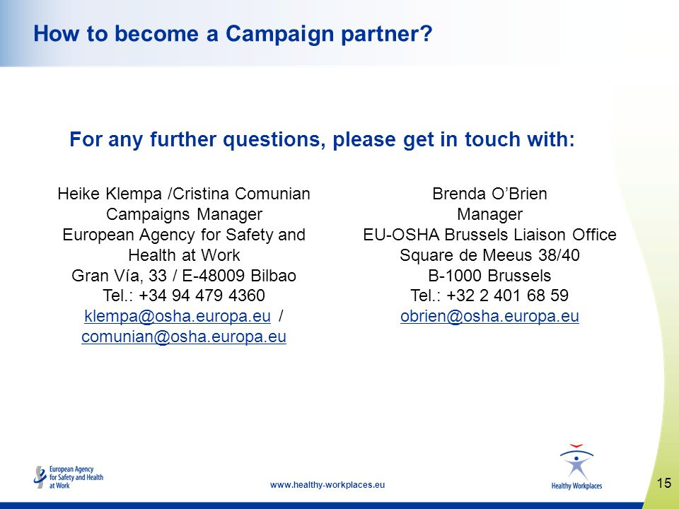 15 www.healthy-workplaces.eu How to become a Campaign partner.