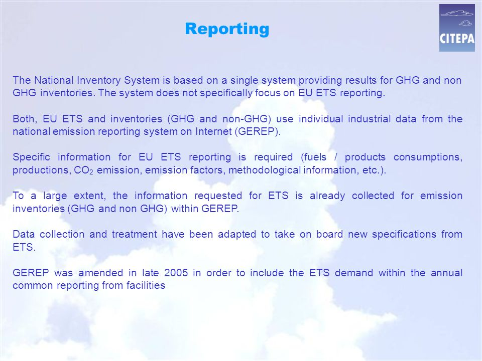 Reporting The National Inventory System is based on a single system providing results for GHG and non GHG inventories.