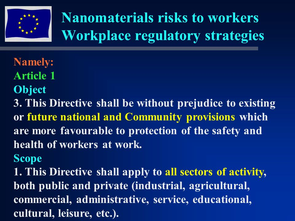 Nanomaterials risks to workers Workplace regulatory strategies Namely: Article 1 Object 3.