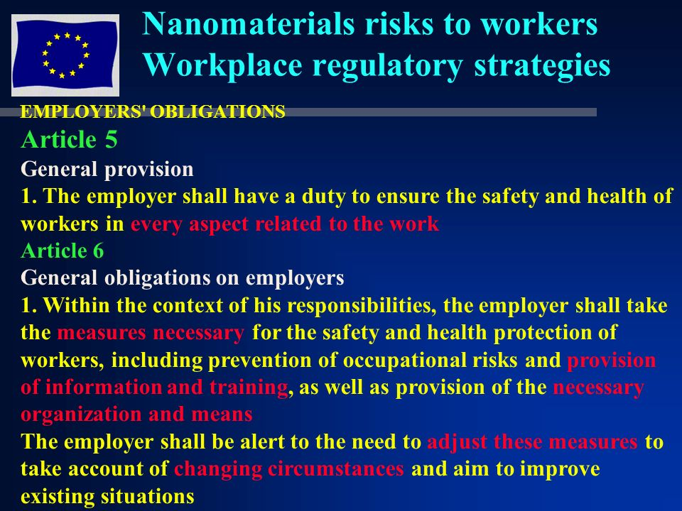 Nanomaterials risks to workers Workplace regulatory strategies EMPLOYERS OBLIGATIONS Article 5 General provision 1.