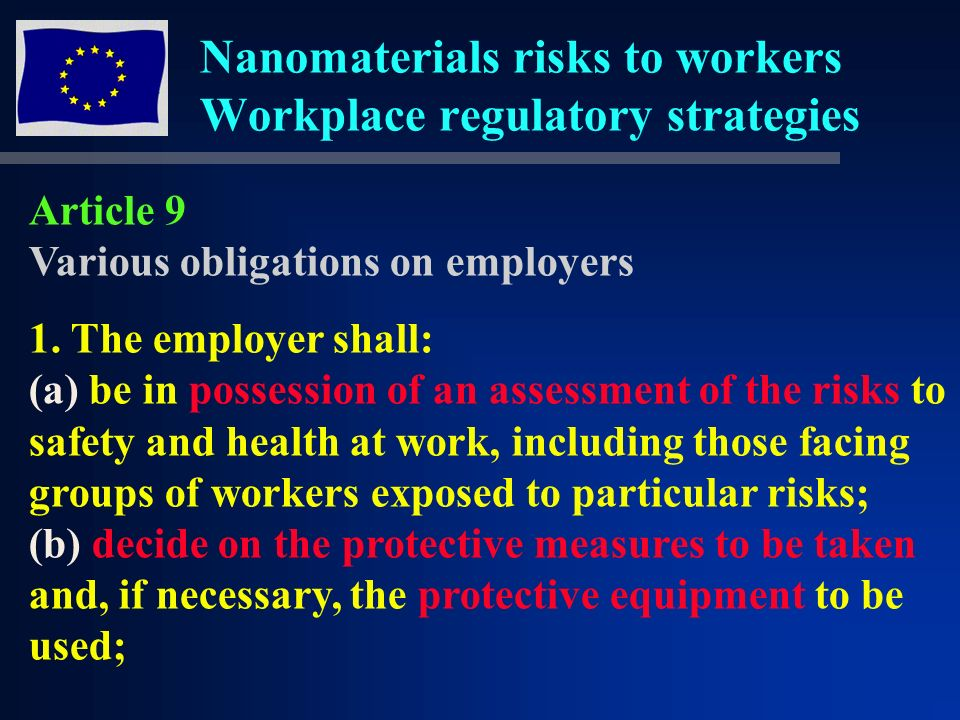 Nanomaterials risks to workers Workplace regulatory strategies Article 9 Various obligations on employers 1.