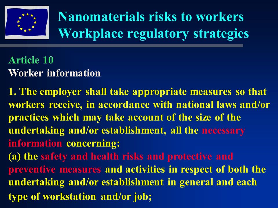 Nanomaterials risks to workers Workplace regulatory strategies Article 10 Worker information 1.