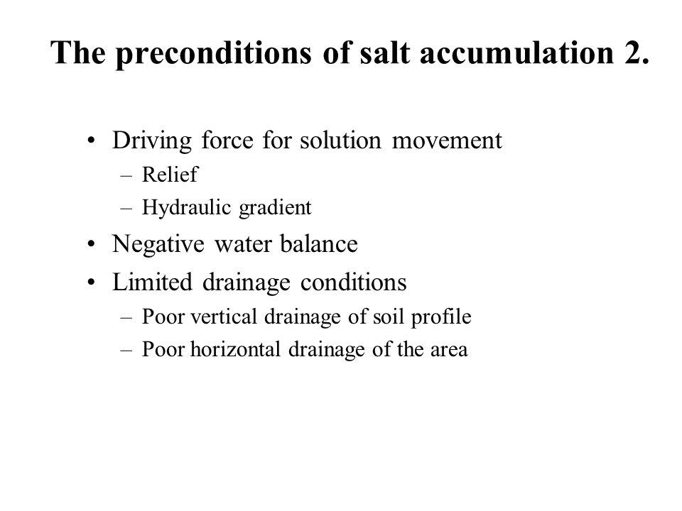 The preconditions of salt accumulation 2.