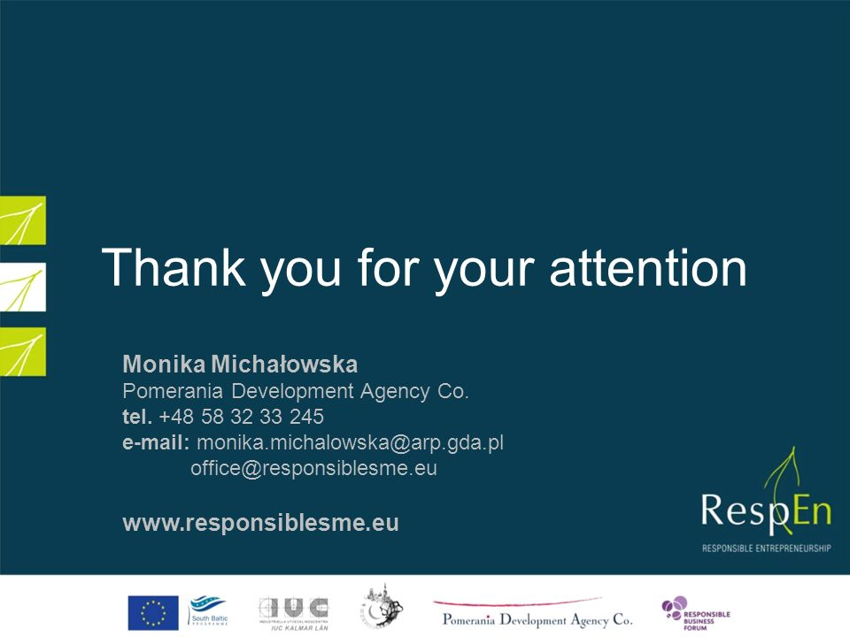 Thank you for your attention Monika Michałowska Pomerania Development Agency Co.