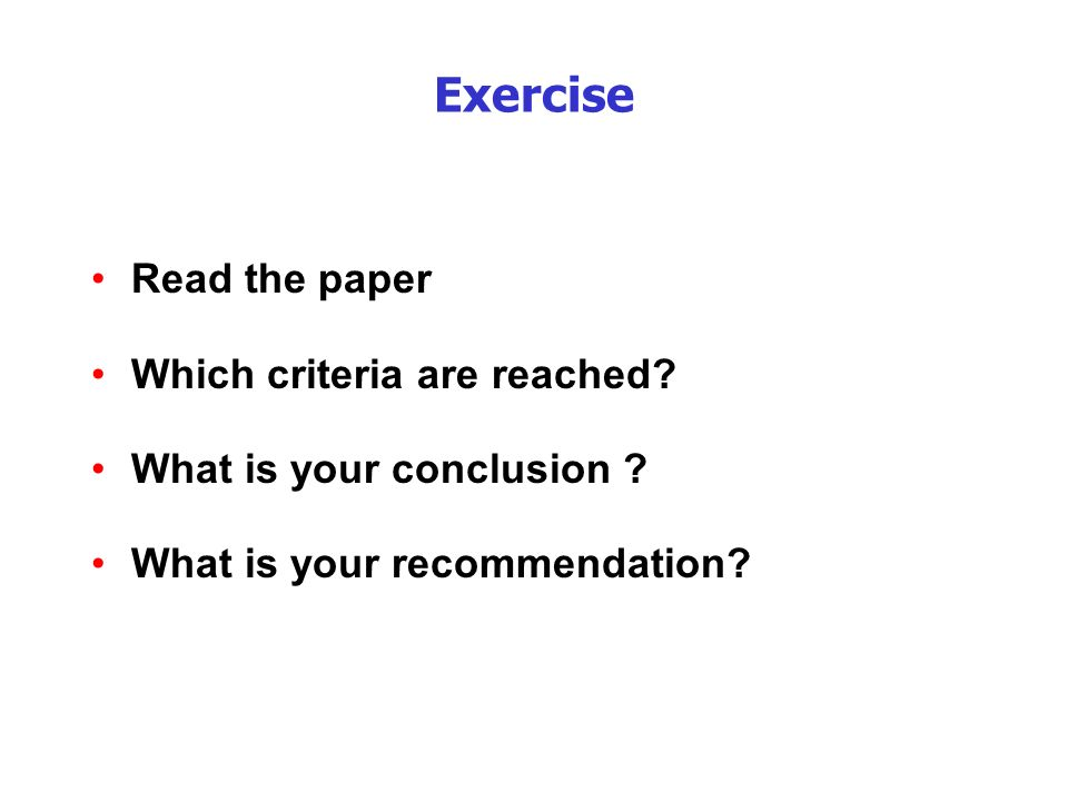 Exercise Read the paper Which criteria are reached.