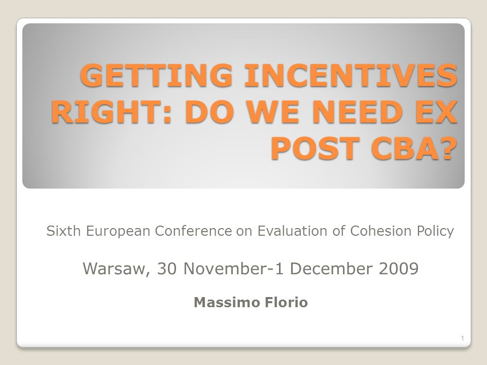 GETTING INCENTIVES RIGHT: DO WE NEED EX POST CBA.