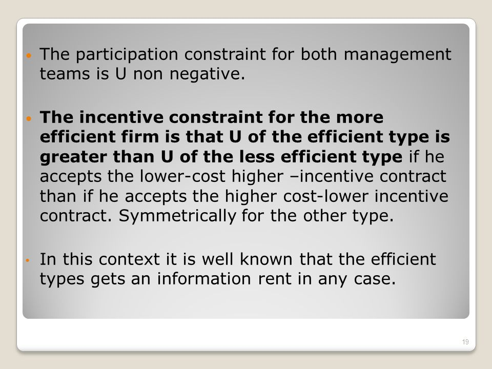 The participation constraint for both management teams is U non negative.