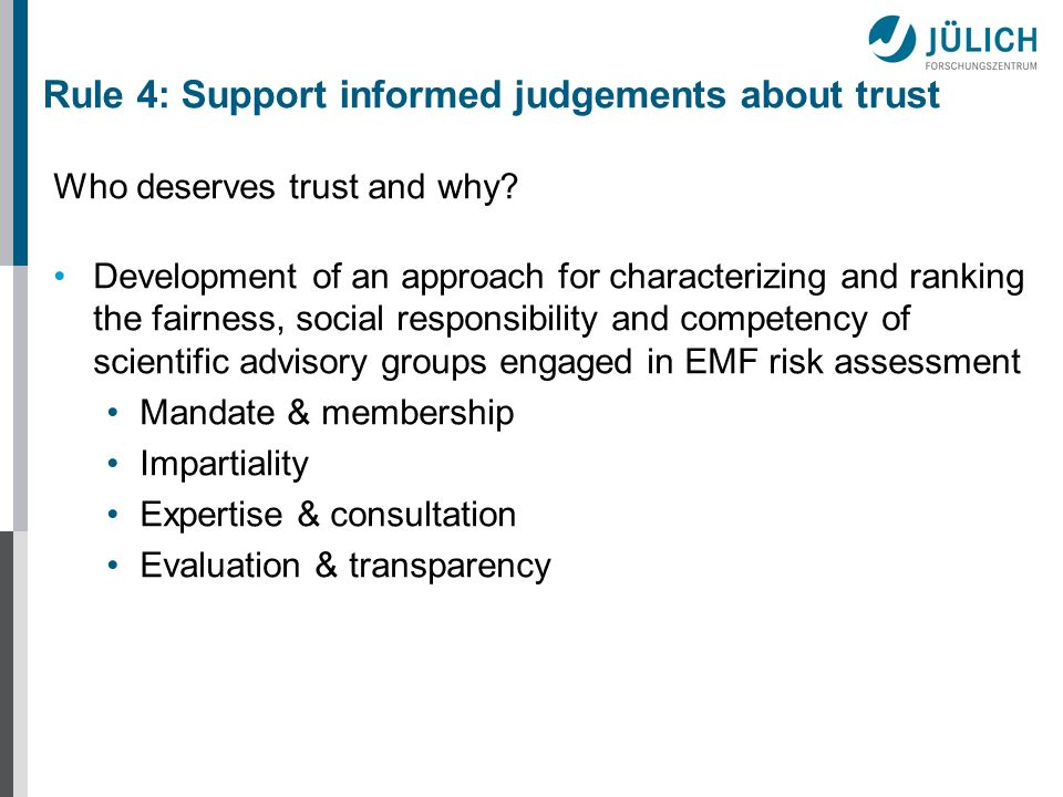 Rule 4: Support informed judgements about trust Who deserves trust and why.