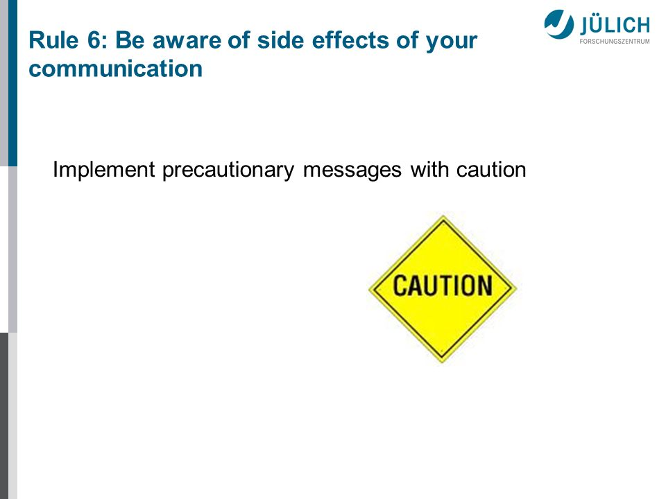 Implement precautionary messages with caution