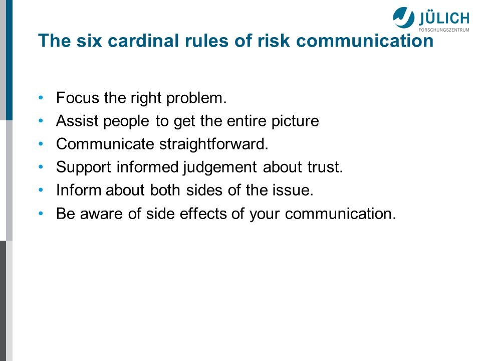 The six cardinal rules of risk communication Focus the right problem.