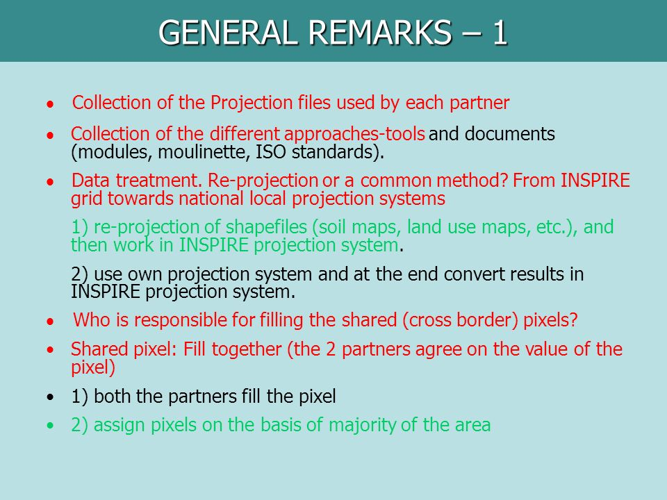 GENERAL REMARKS – 1 Collection of the Projection files used by each partner Collection of the different approaches-tools and documents (modules, moulinette, ISO standards).