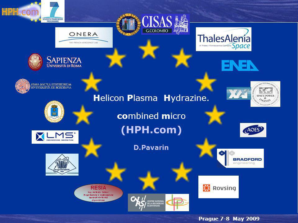 Prague 7-8 May 2009 Helicon Plasma Hydrazine. combined micro (HPH.com) D.Pavarin