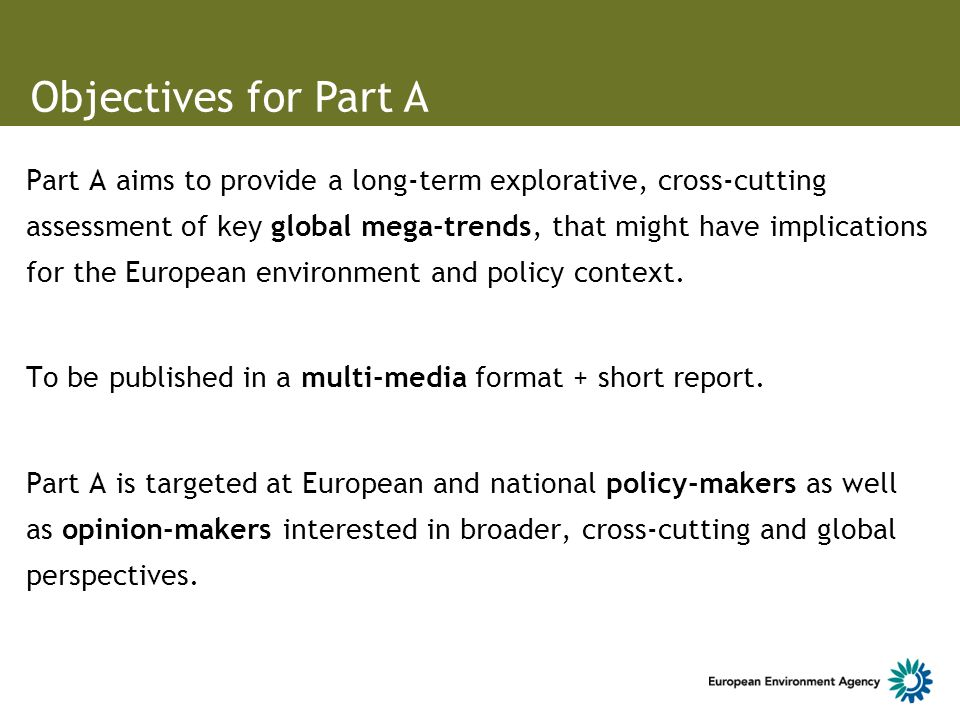 Part A aims to provide a long-term explorative, cross-cutting assessment of key global mega-trends, that might have implications for the European environment and policy context.