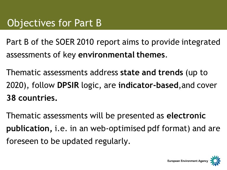 Part B of the SOER 2010 report aims to provide integrated assessments of key environmental themes.